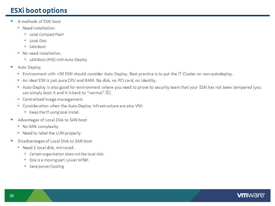 ESXi boot options 4 methods of ESXi boot Need installation: