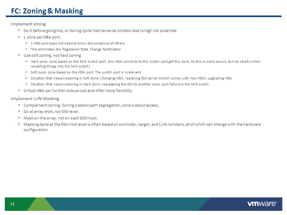 FC: Zoning & Masking Implement zoning. Do it before going live, or during quite maintenance window due to high risk potential.