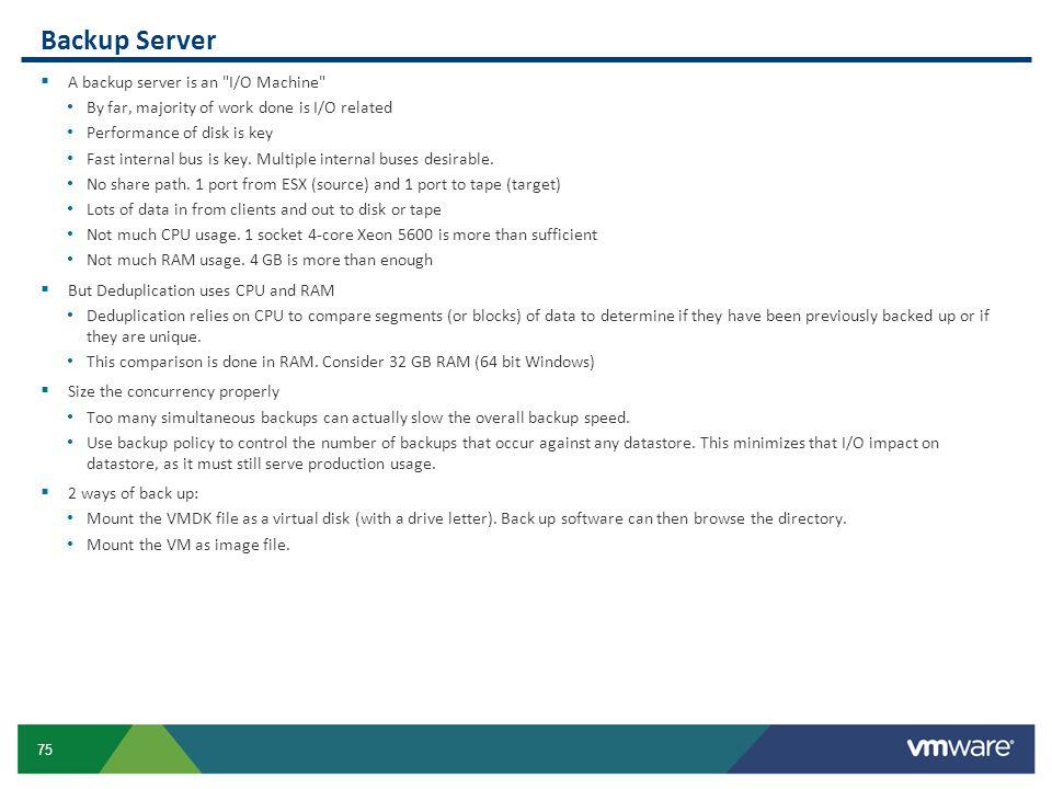 Backup Server A backup server is an I/O Machine