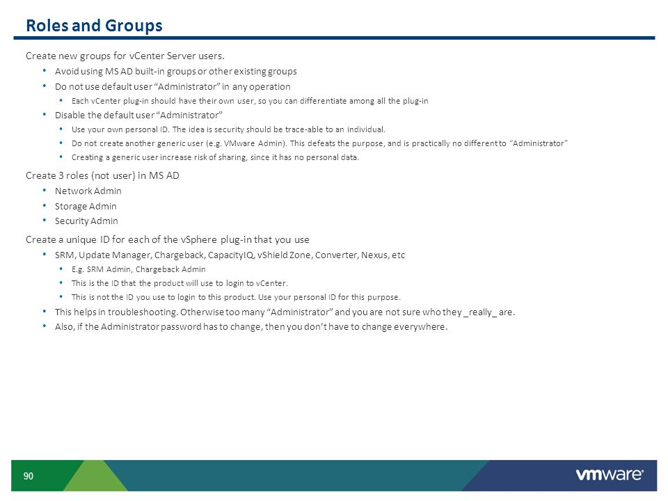 Roles and Groups Create new groups for vCenter Server users.