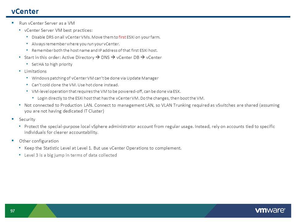 vCenter Run vCenter Server as a VM vCenter Server VM best practices: