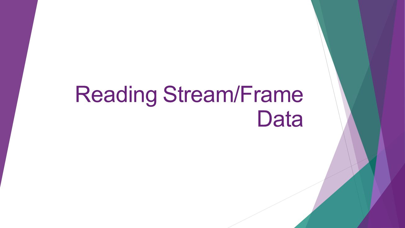 Reading Stream/Frame Data