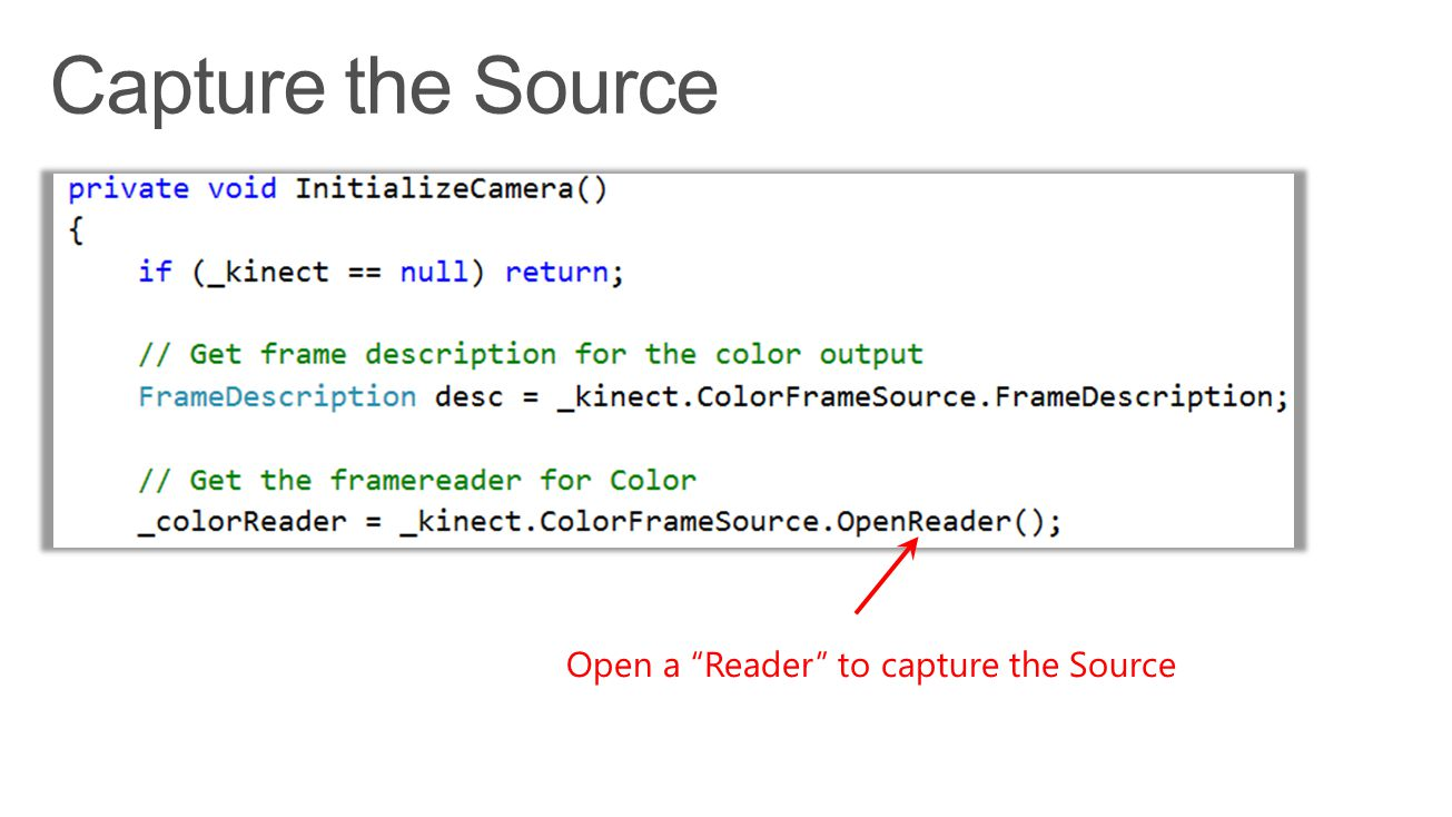 Capture the Source Open a Reader to capture the Source