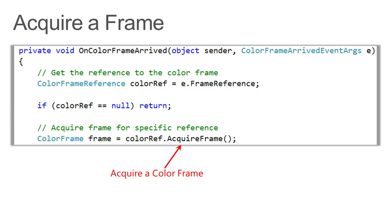 Acquire a Frame Acquire a Color Frame