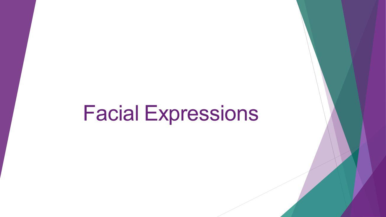 4/11/2017 Facial Expressions.