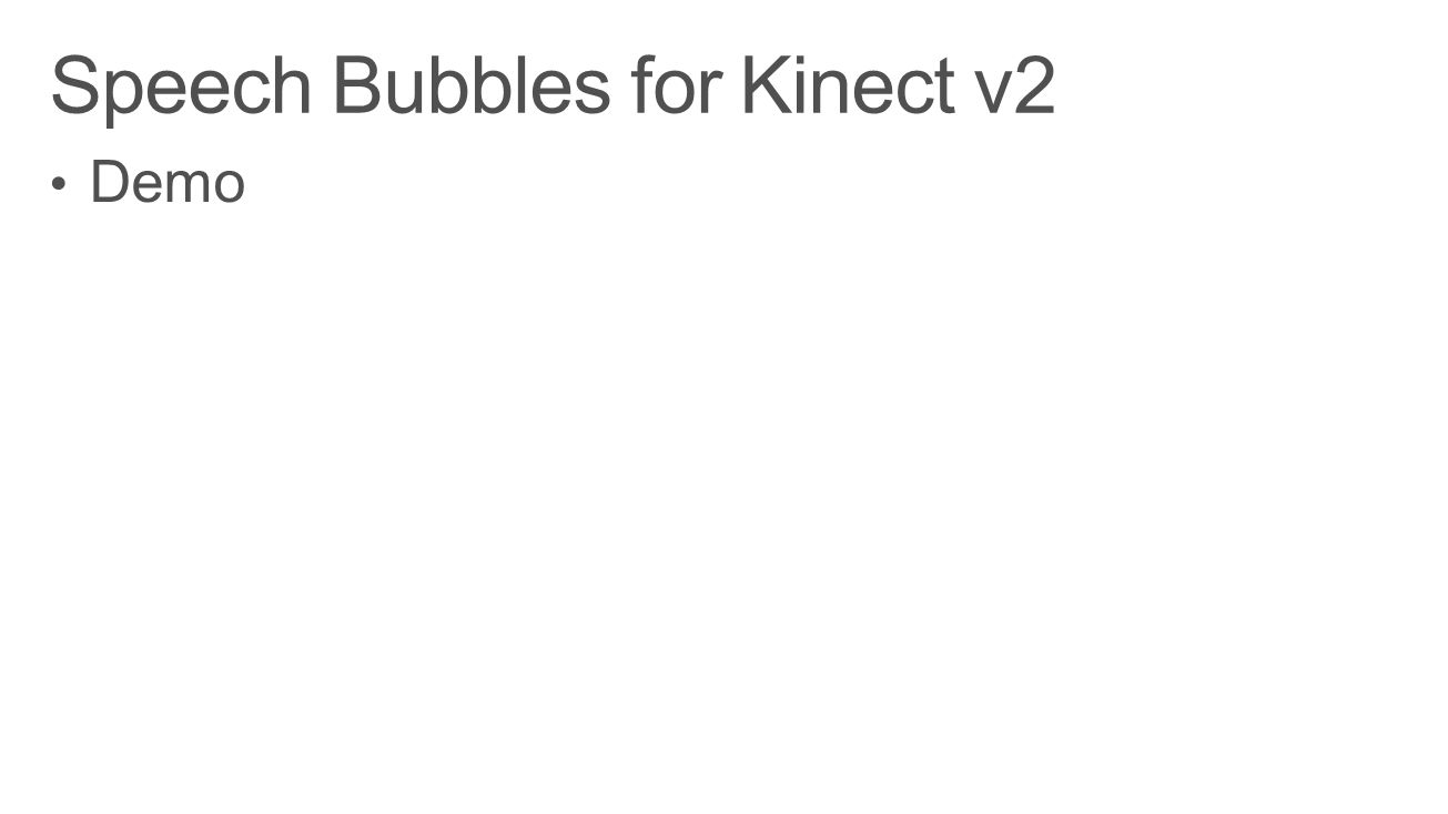 Speech Bubbles for Kinect v2