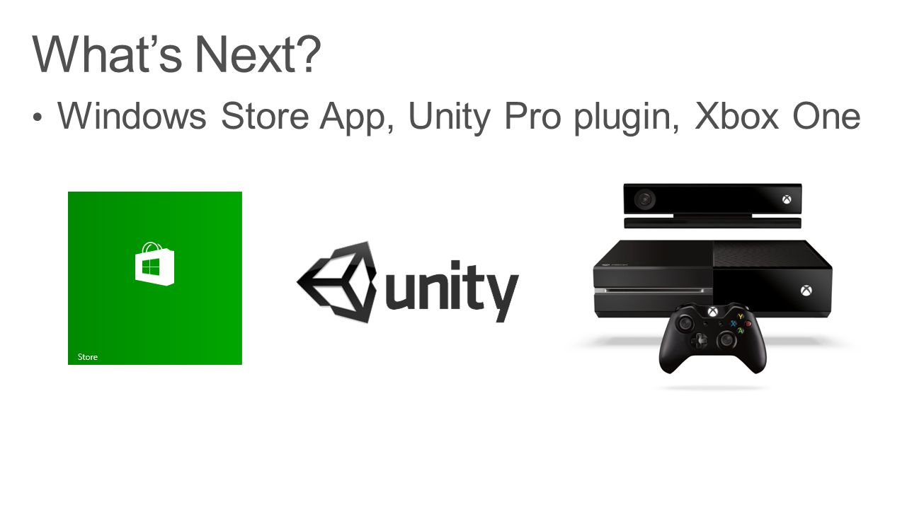 What's Next Windows Store App, Unity Pro plugin, Xbox One