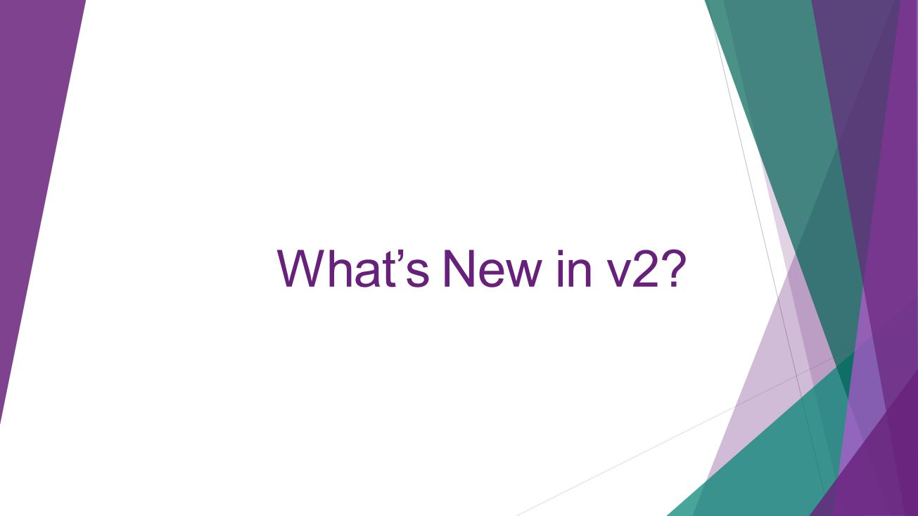 4/11/2017 What's New in v2