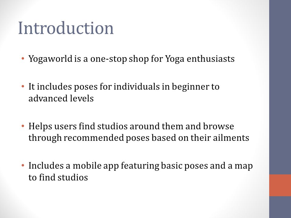 Introduction Yogaworld is a one-stop shop for Yoga enthusiasts