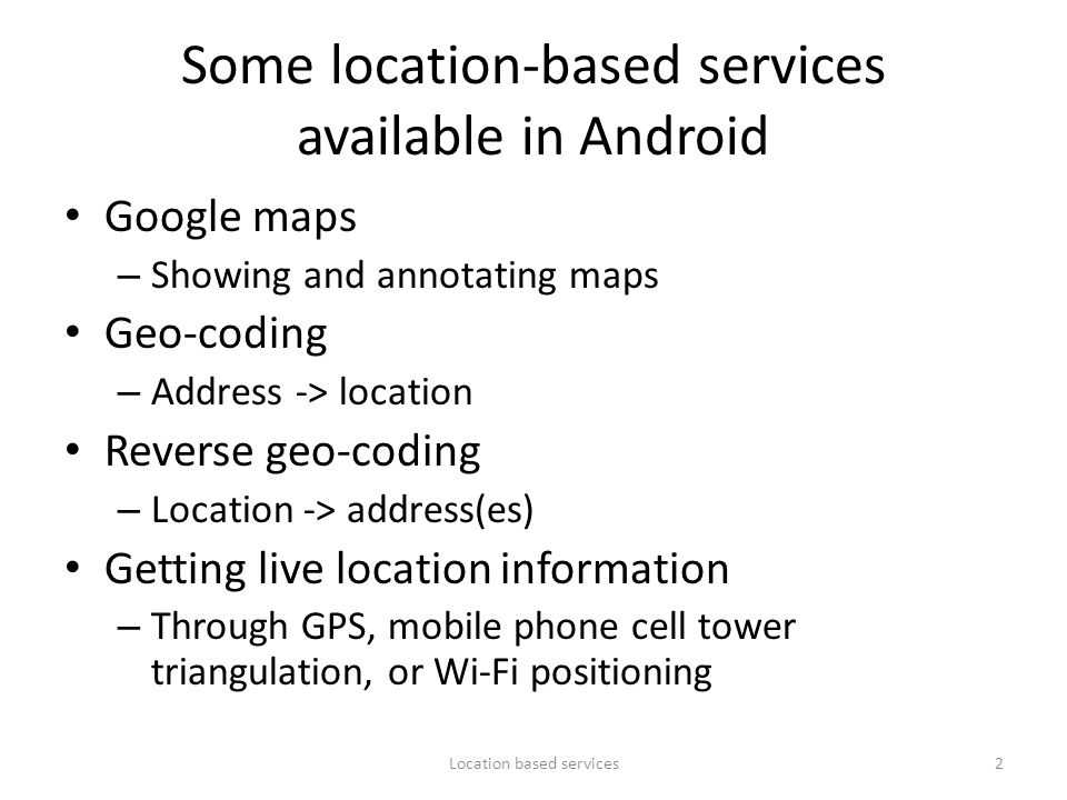 Some location-based services available in Android
