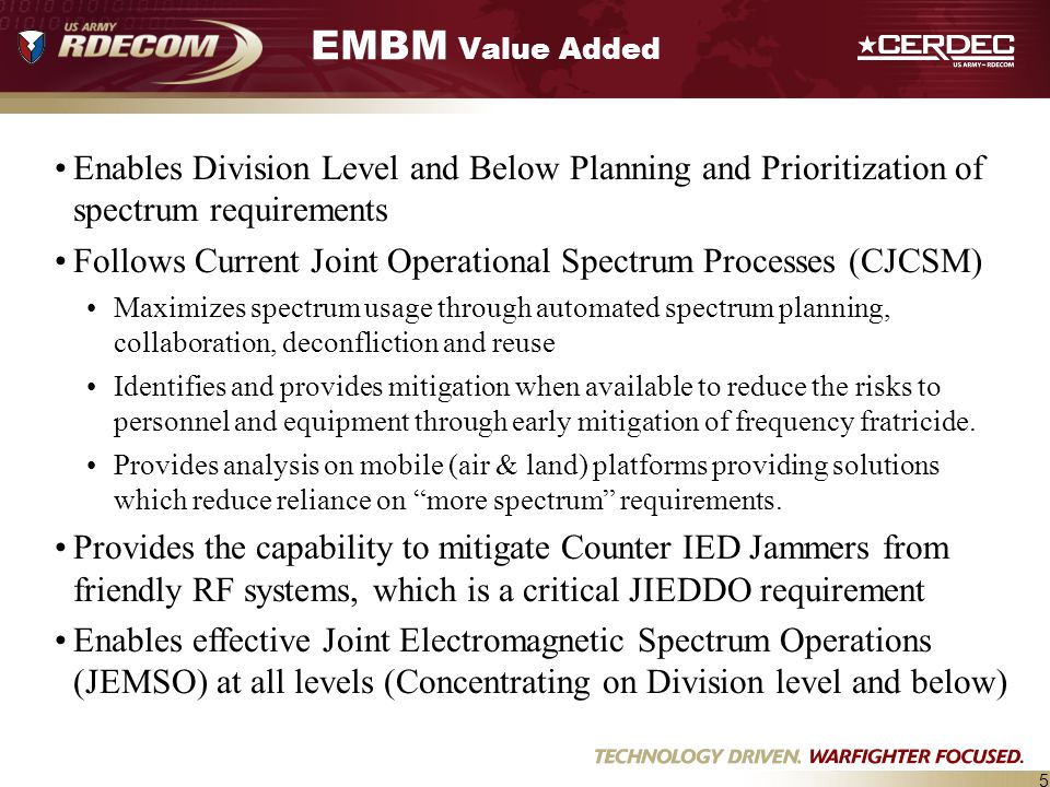 EMBM Value Added Enables Division Level and Below Planning and Prioritization of spectrum requirements.