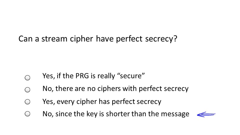 Can a stream cipher have perfect secrecy