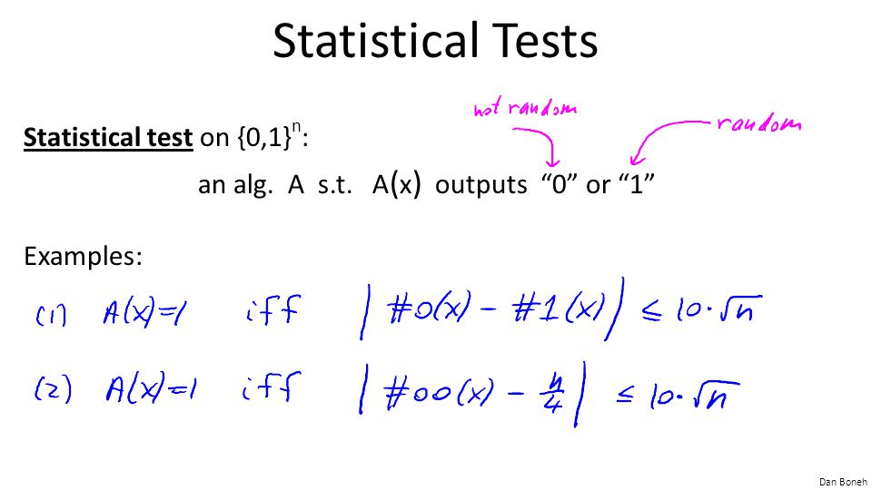 Statistical Tests Statistical test on {0,1}n: an alg.