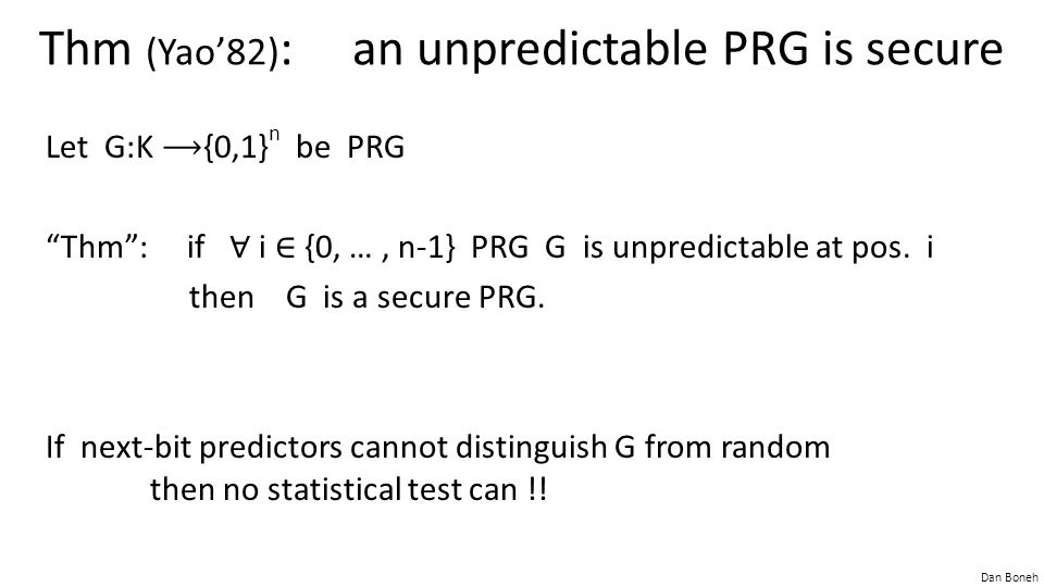 Thm (Yao'82): an unpredictable PRG is secure