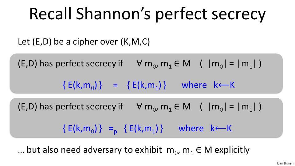 Recall Shannon's perfect secrecy