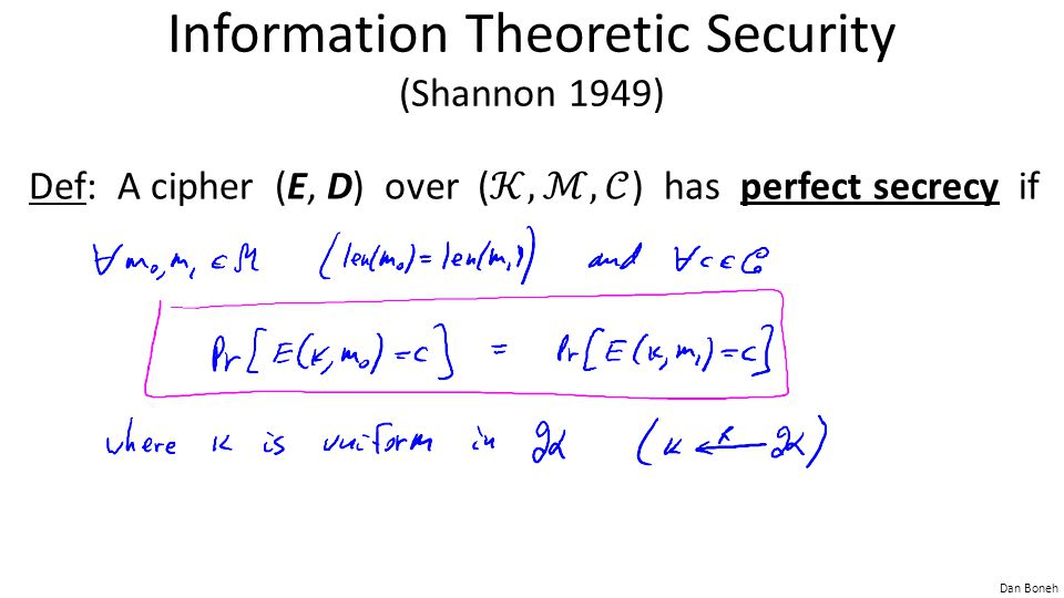 Information Theoretic Security (Shannon 1949)