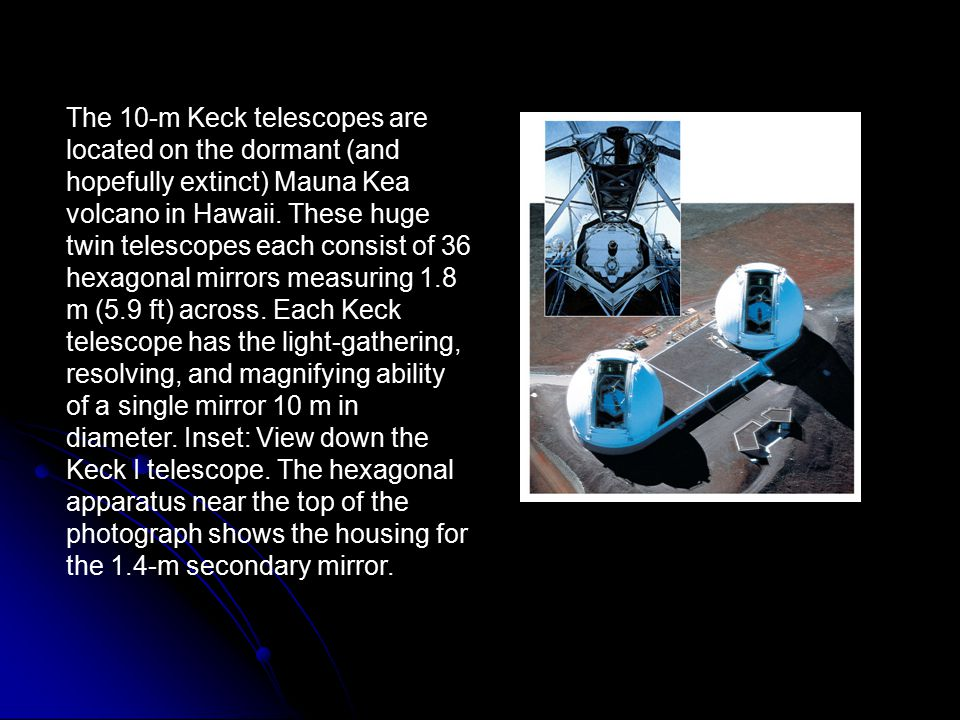The 10-m Keck telescopes are