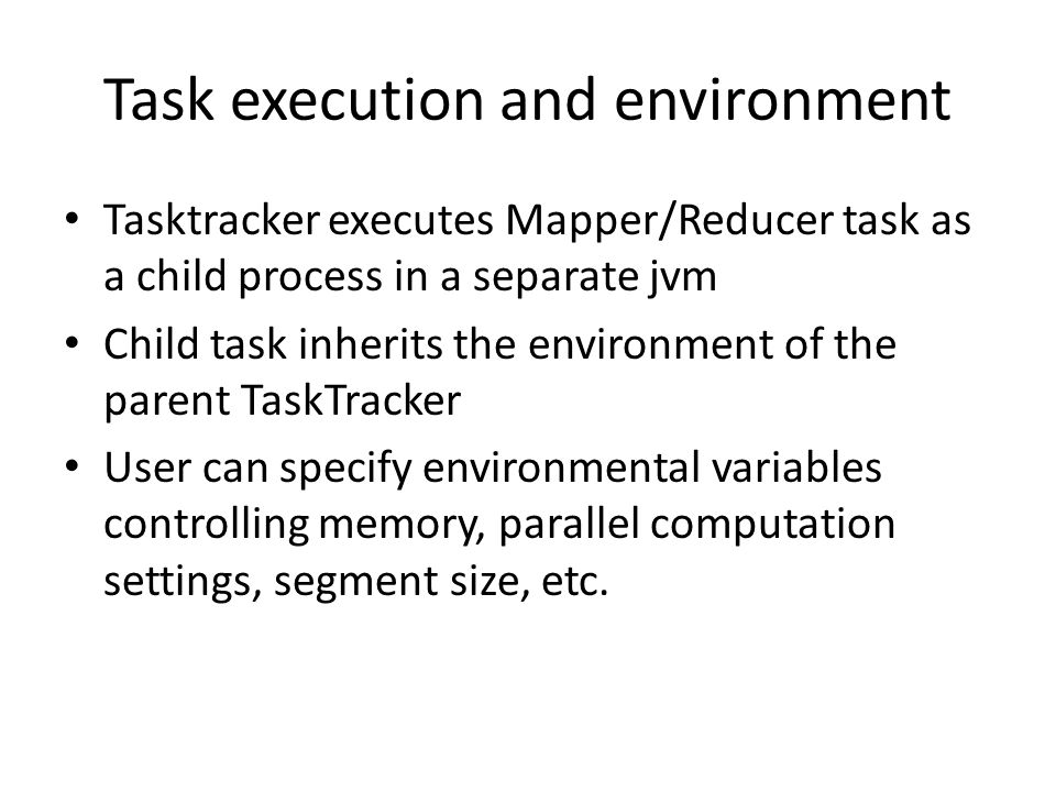 Task execution and environment