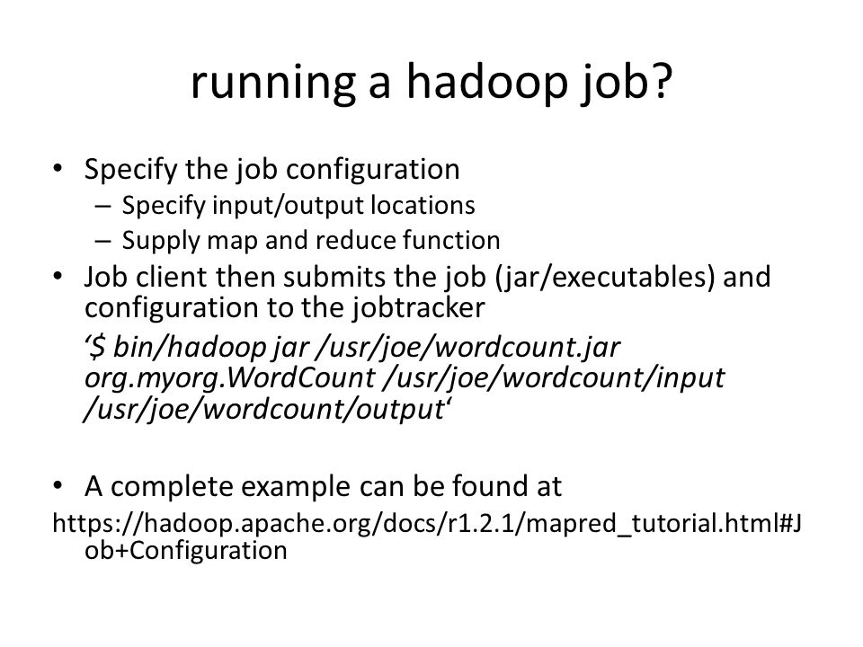 running a hadoop job Specify the job configuration