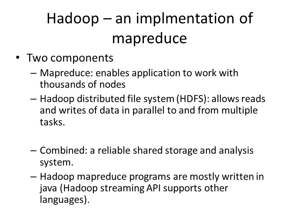 Hadoop – an implmentation of mapreduce