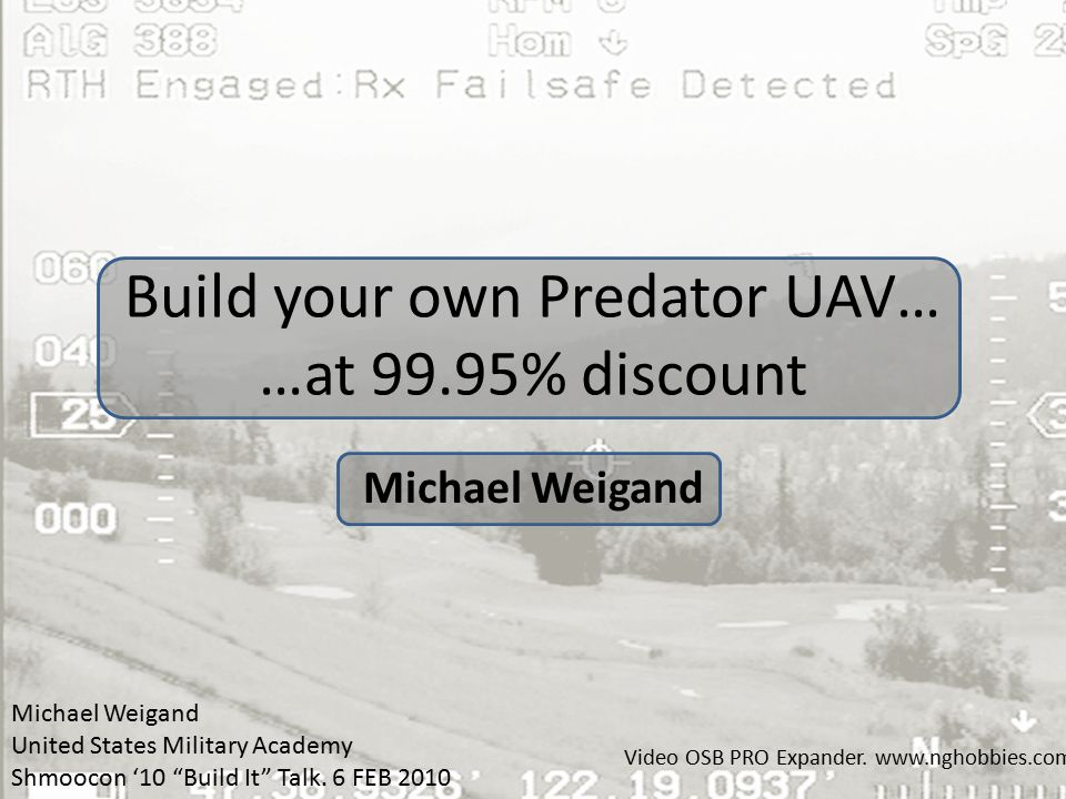 Build your own Predator UAV… …at 99.95% discount