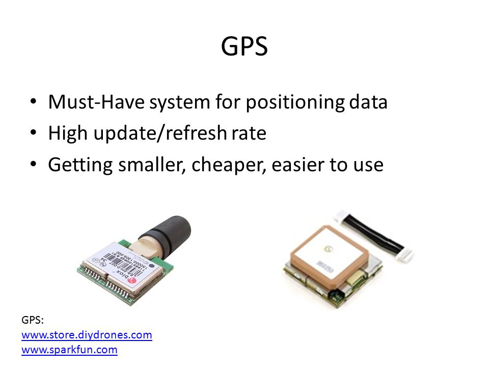 GPS Must-Have system for positioning data High update/refresh rate