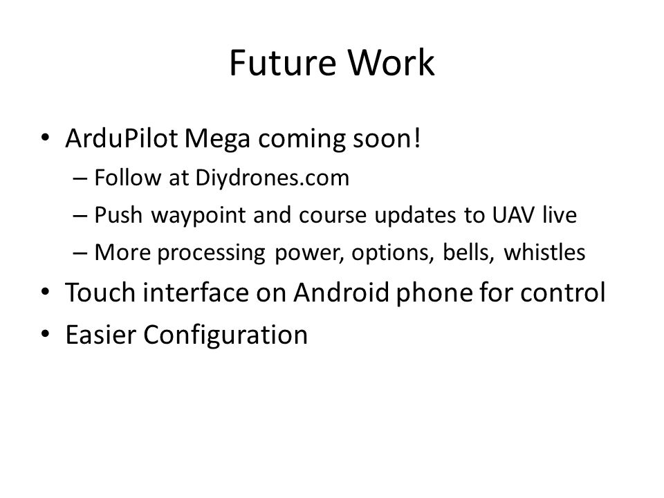 Future Work ArduPilot Mega coming soon!