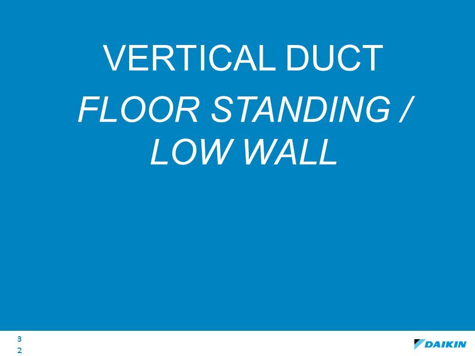 FLOOR STANDING / LOW WALL