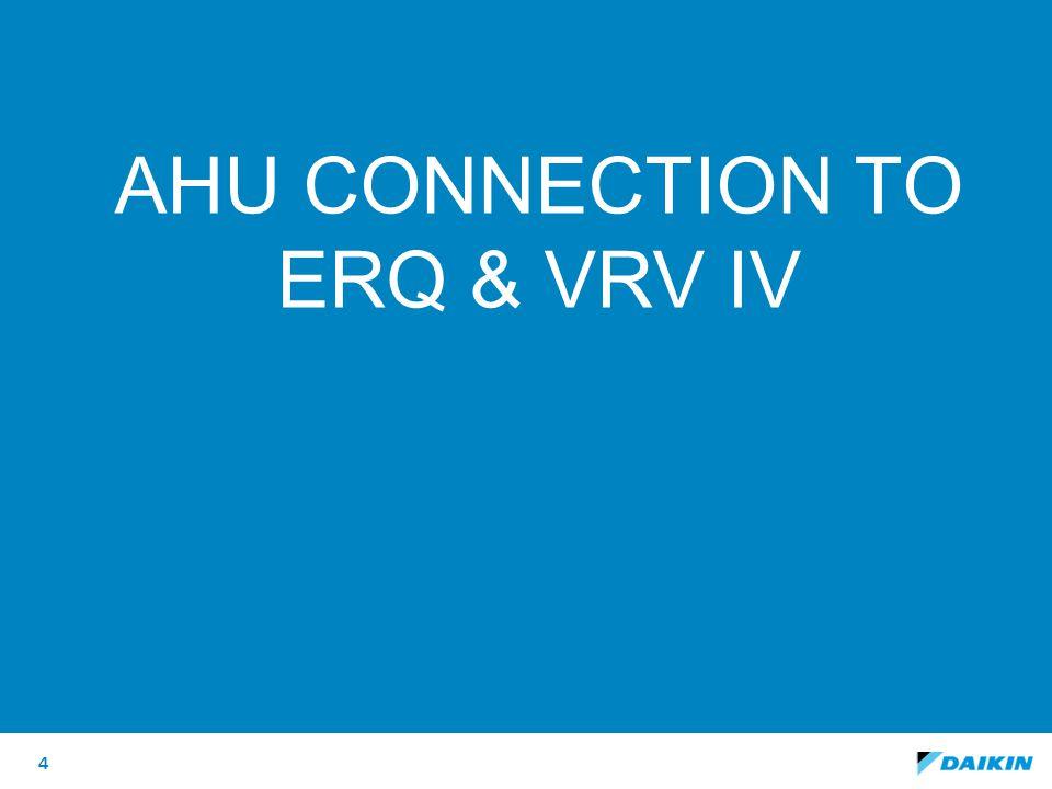 Ahu connection to erq & vrv iv