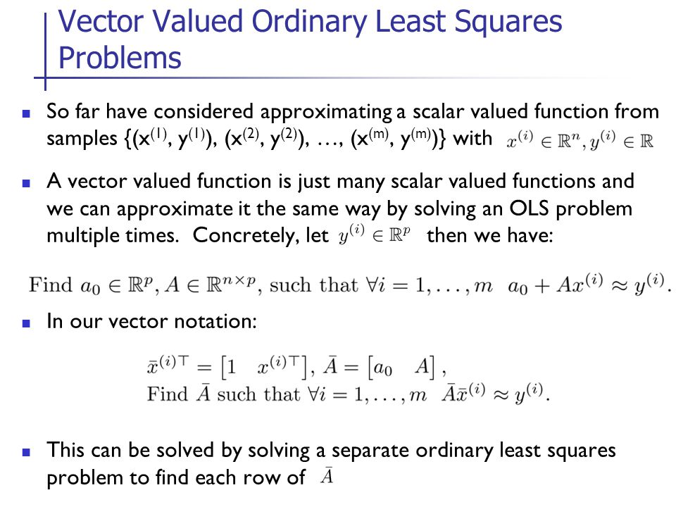 Vector Valued Ordinary Least Squares Problems