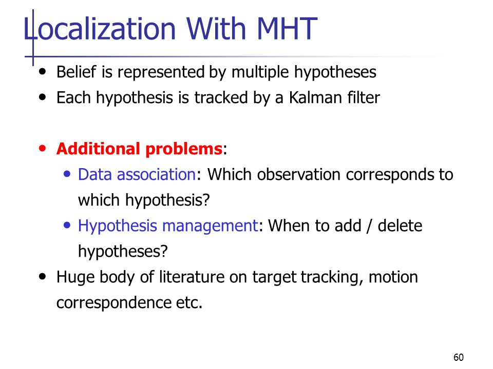 Localization With MHT Belief is represented by multiple hypotheses