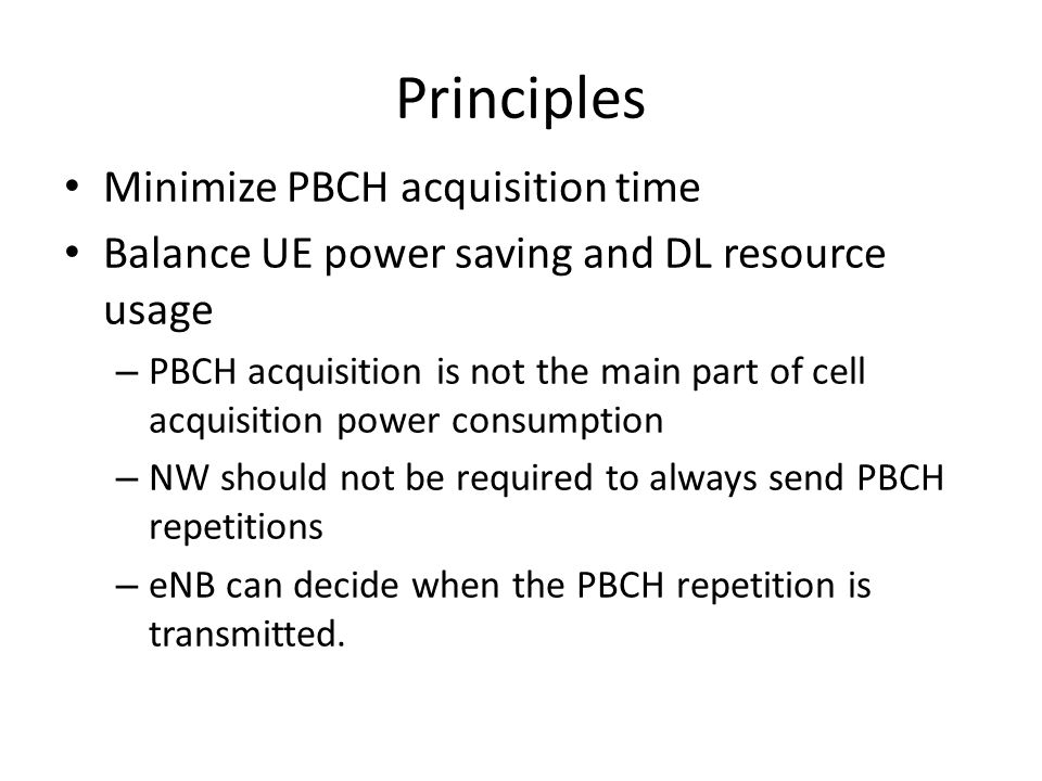 Principles Minimize PBCH acquisition time