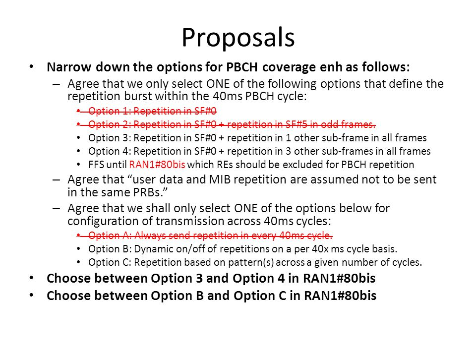 Proposals Narrow down the options for PBCH coverage enh as follows: