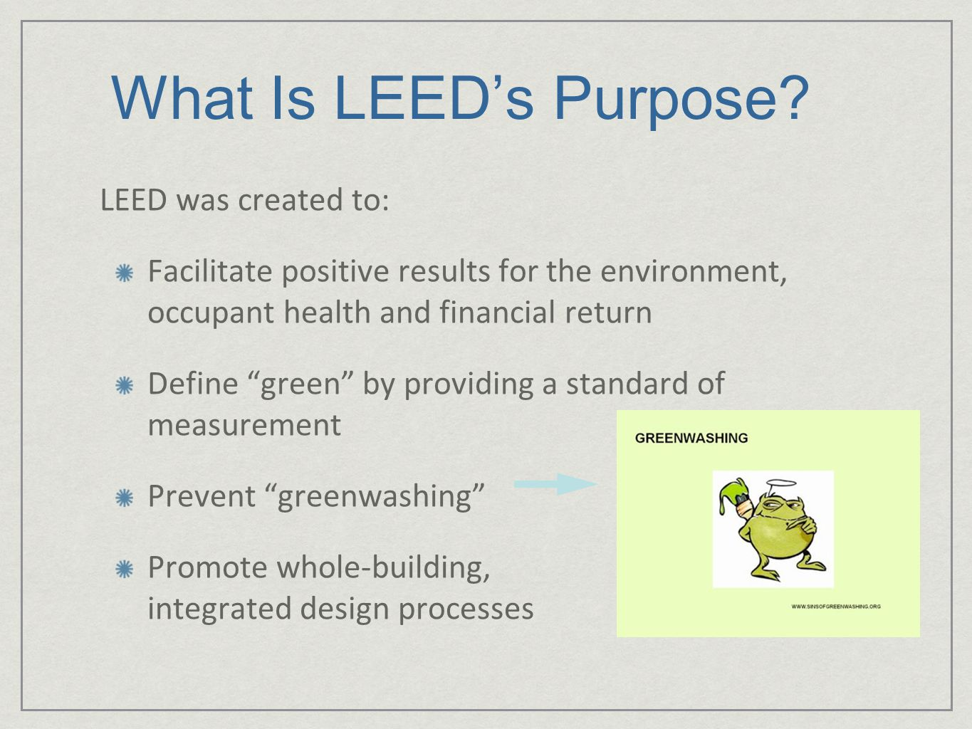 What Is LEED's Purpose LEED was created to: