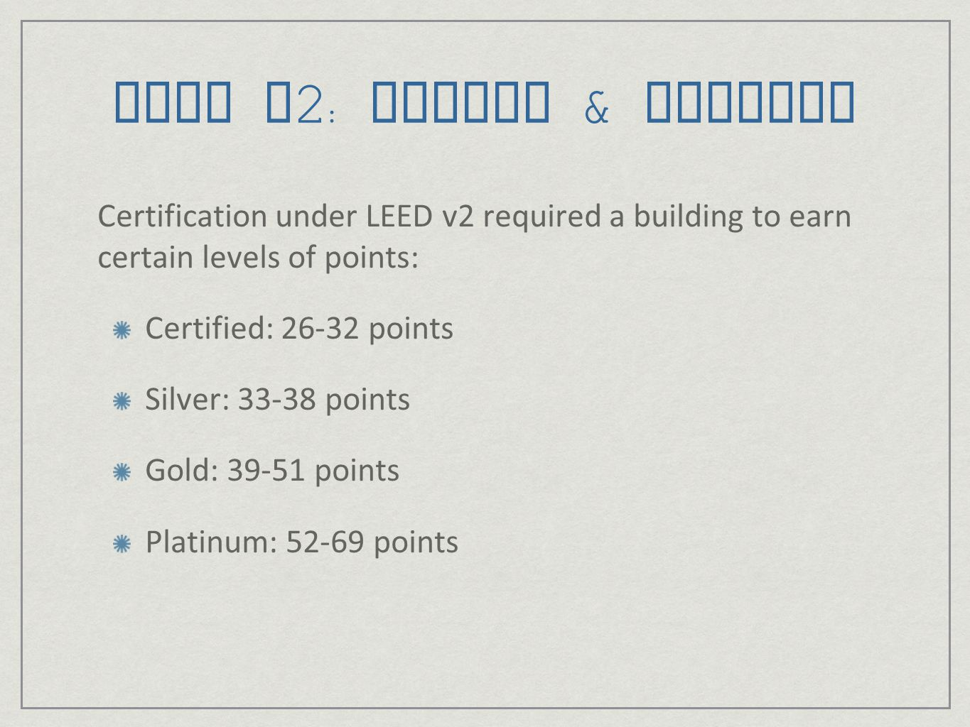 LEED v2: Points & Numbers