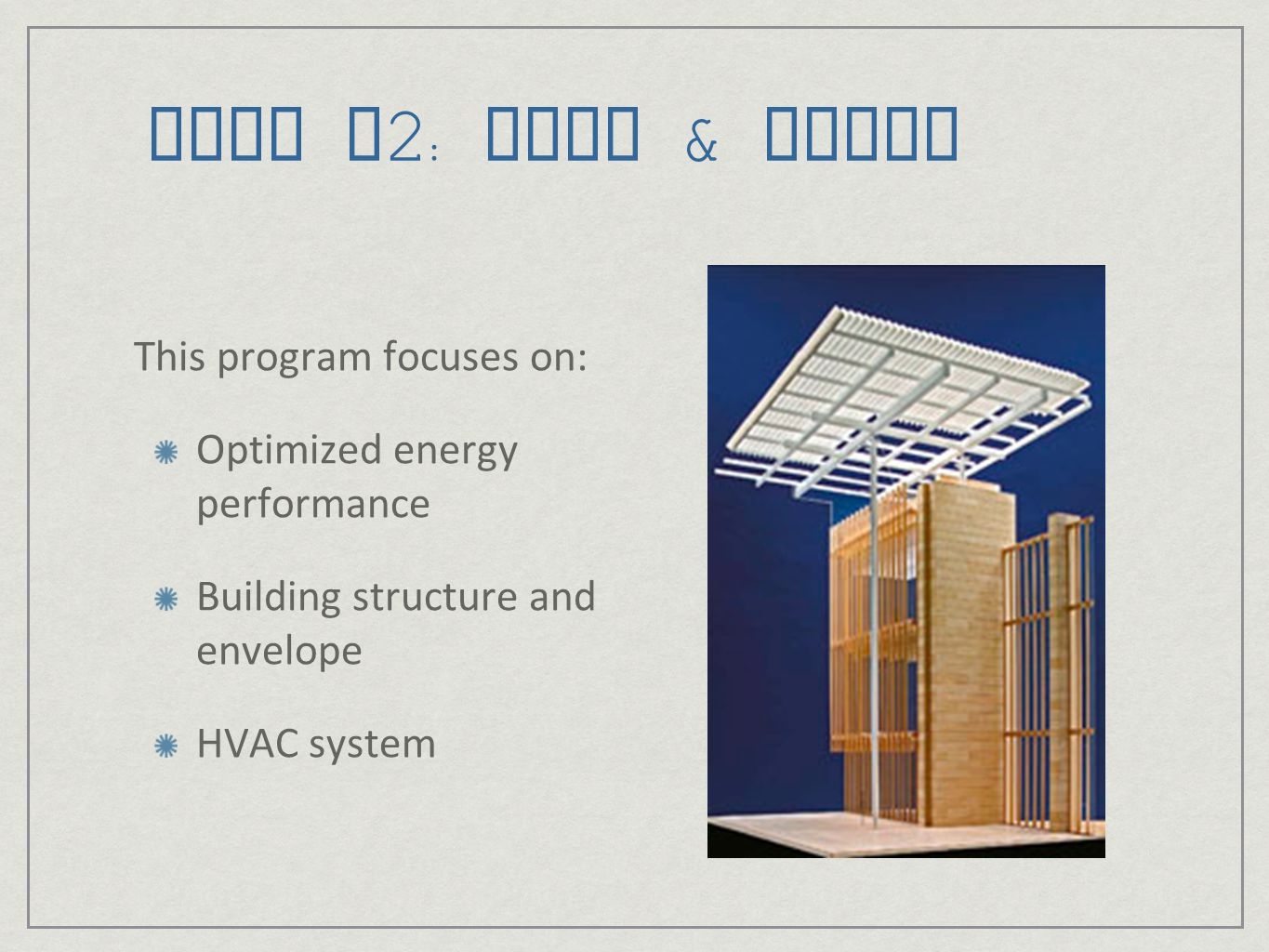 LEED v2: Core & Shell This program focuses on: