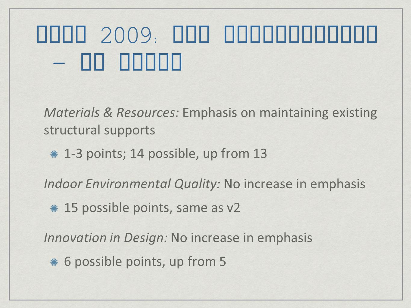 LEED 2009: New Construction – No Gains