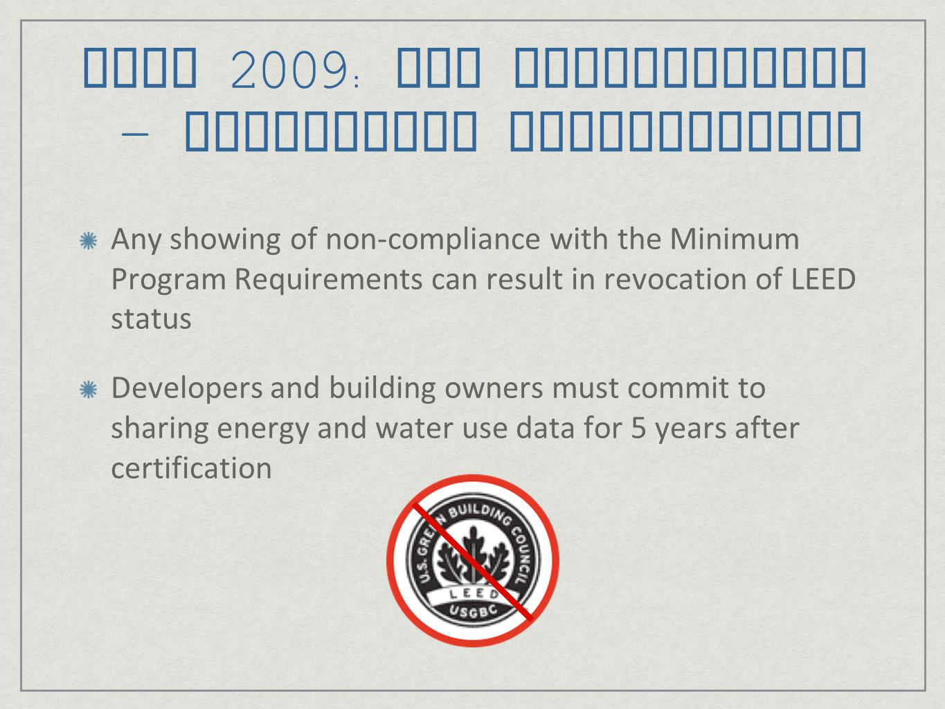 LEED 2009: New Construction – Additional Requirements