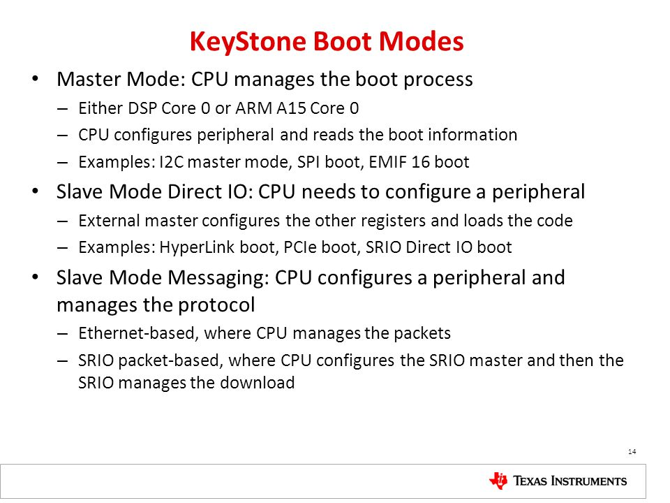 KeyStone Boot Modes Master Mode: CPU manages the boot process