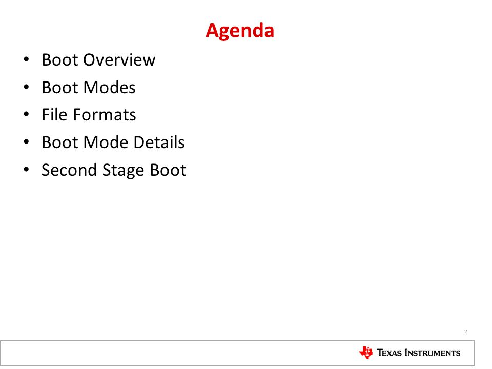 Agenda Boot Overview Boot Modes File Formats Boot Mode Details