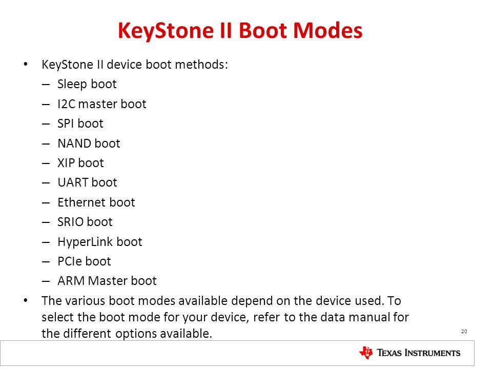 KeyStone II Boot Modes KeyStone II device boot methods: Sleep boot