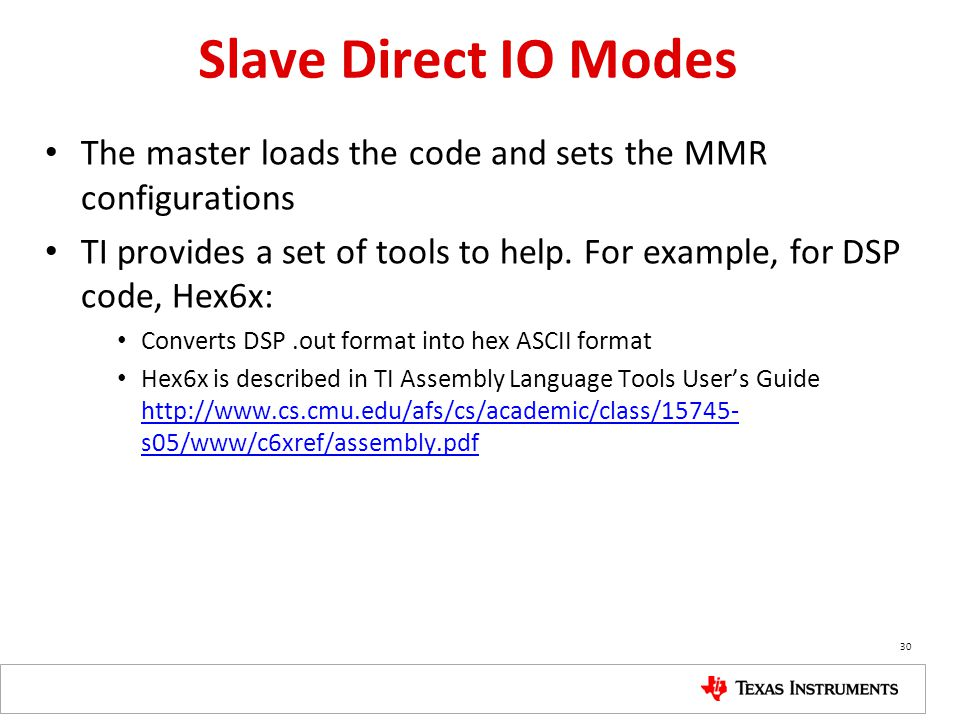 Slave Direct IO Modes The master loads the code and sets the MMR configurations.