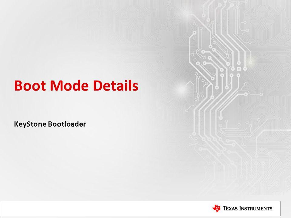 Boot Mode Details KeyStone Bootloader