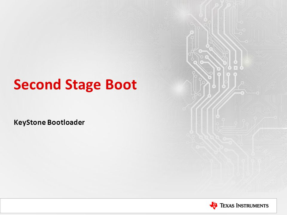 Second Stage Boot KeyStone Bootloader