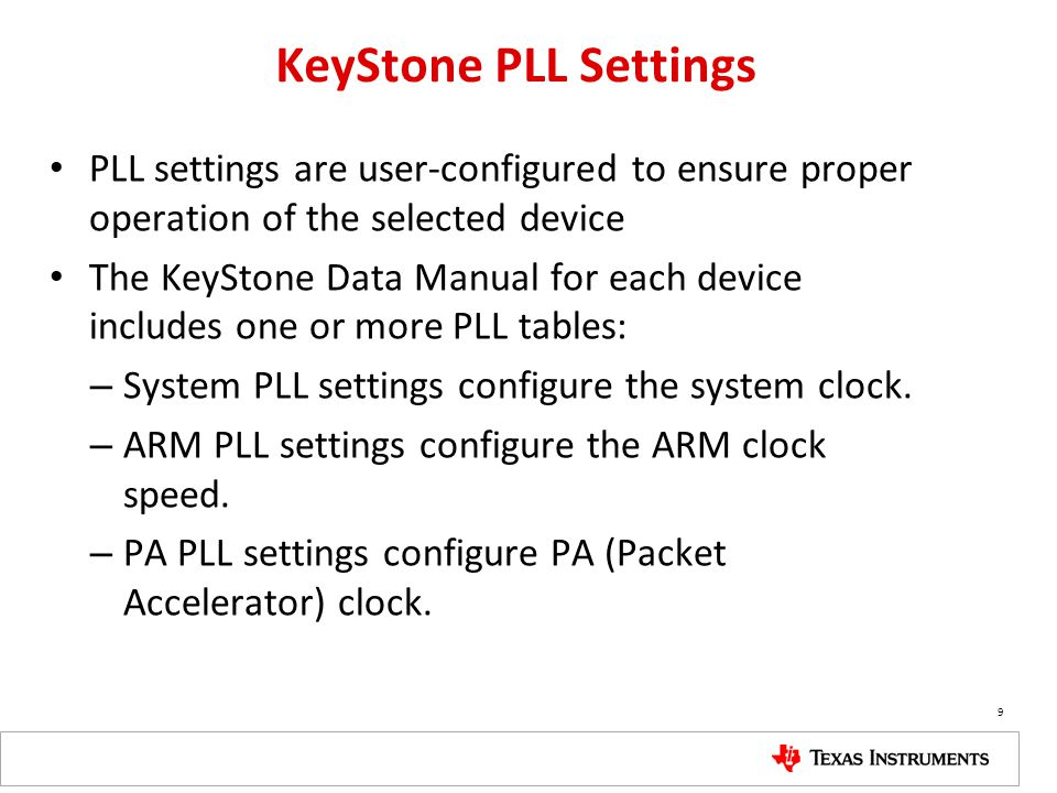 KeyStone PLL Settings PLL settings are user-configured to ensure proper operation of the selected device.