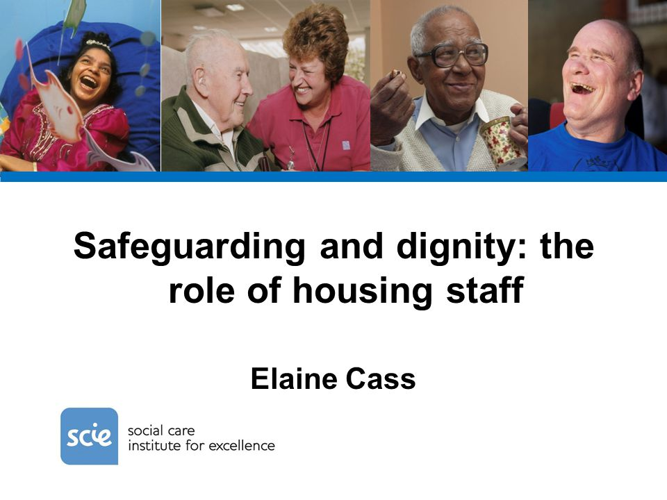Safeguarding and dignity: the role of housing staff
