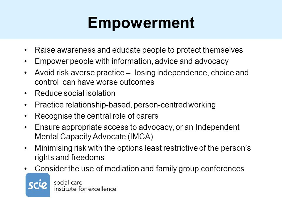 Empowerment Raise awareness and educate people to protect themselves