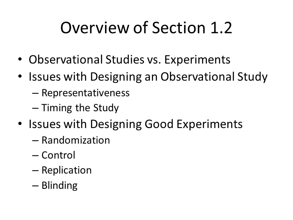 Overview of Section 1.2 Observational Studies vs. Experiments