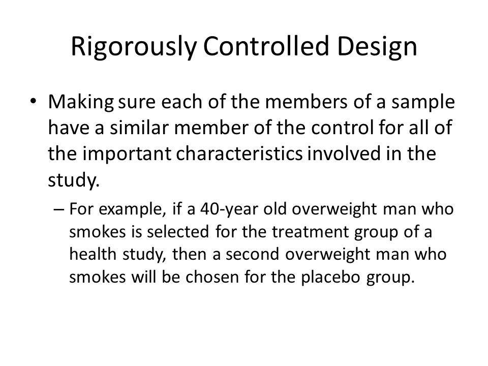 Rigorously Controlled Design