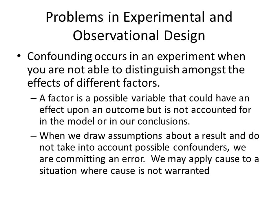 Problems in Experimental and Observational Design